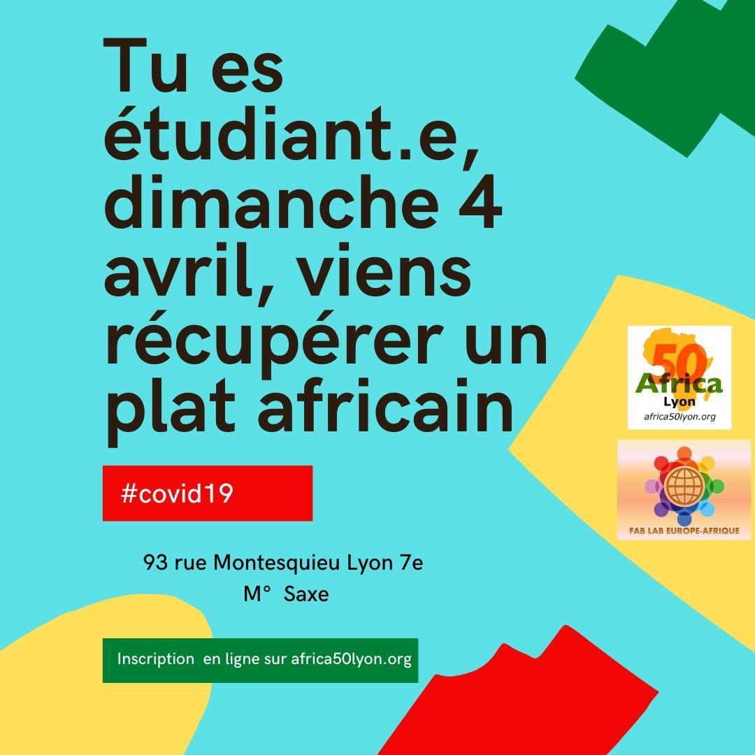[SOLIDARITE] Tu es étudiant.e, dimanche 4 avril 2021 viens récupérer un plat aux saveurs africaines offert par Fab Lab Europe Afrique et Africa 50