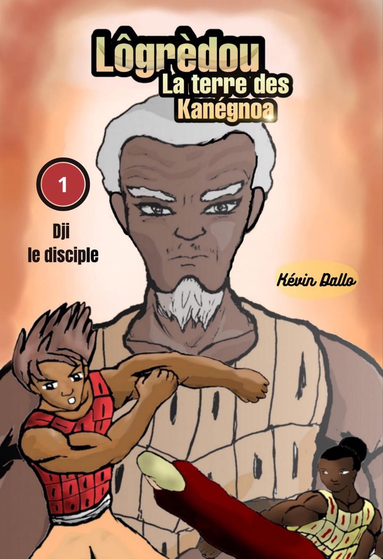 "[LITTERATURE] ""Lôgrèdou la terre des kanégnoa : Dji le disciple"" de Kévin DALLO disponible à la bibliothèque Mwana Afrobook"