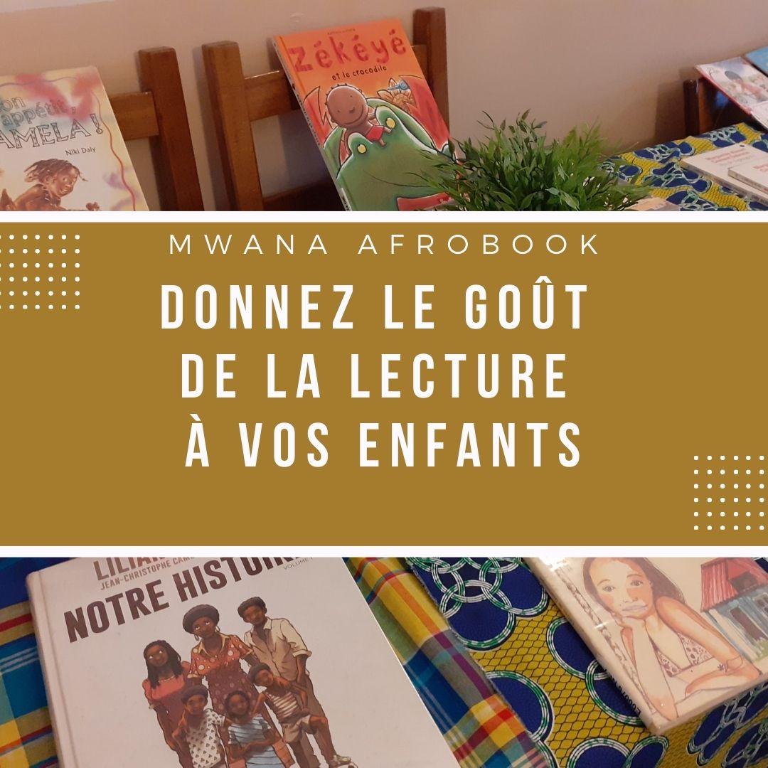 [ENFANTS] Mwana Afrobook, des livres pour vos enfants Ouverture samedi 11 septembre 2021 à Lyon 7e