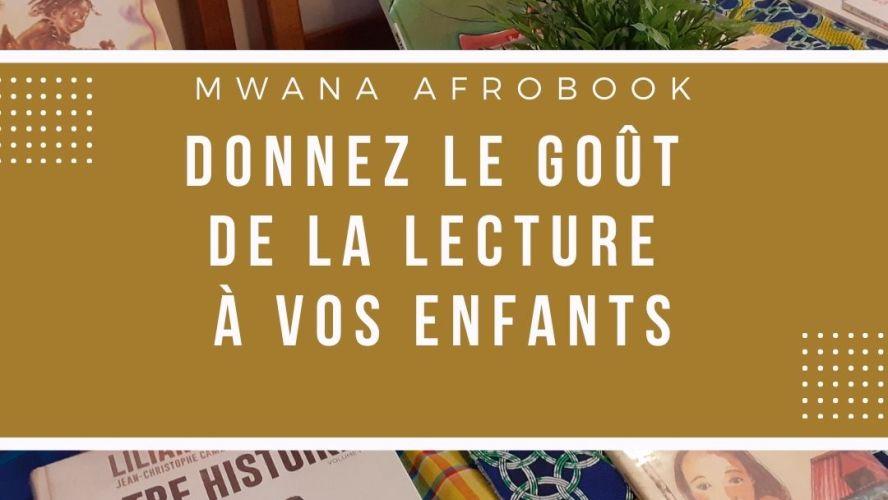 [ENFANTS] Mwana Afrobook, des livres pour vos enfants Ouverture samedi 31 juillet 2021 à Lyon 7e