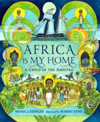 Africa Is My Home : A Child of the Amistad Book Cover