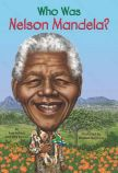 Who Was Nelson Mandela ? Book Cover