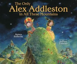 The Only Alex Addleston in All These Mountains Book Cover