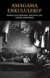 Amagama Enkululeko! Words for Freedom: Writing Life Under Apartheid Book Cover