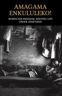Amagama Enkululeko! Words for Freedom: Writing Life Under Apartheid Book Cover