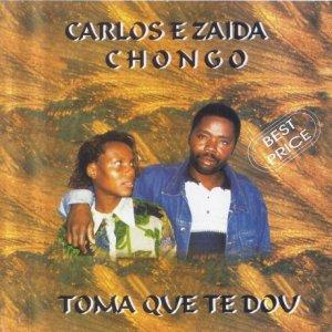 Carlos e Zaida Chongo – Toma Que Te Dou (Álbum)