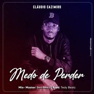 Cláudio Cazimiro – Medo De Perder