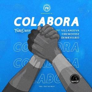 Fabio Dance – Colabora (feat. Dewryeuro, Firewoodz & Villanueva)