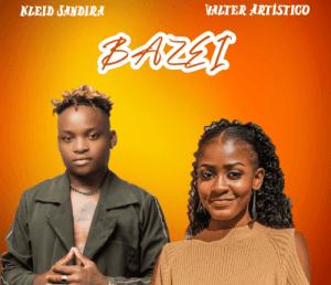 Kleyd Jandina – Bazei (Feat. Valter Artistico)