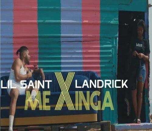 Lil Saint – Me Xinga (Feat. Landrick)