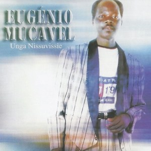 Eugénio Mucavel – Unga Nissuvissie (Álbum)