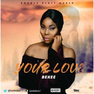 Music: Bekee - Your Love