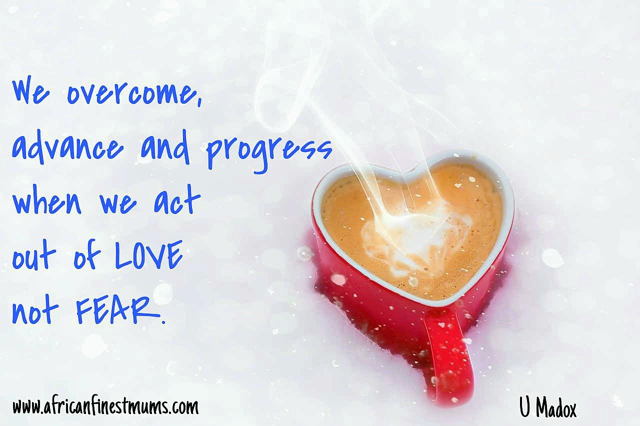 Motivational quotes - love not fear