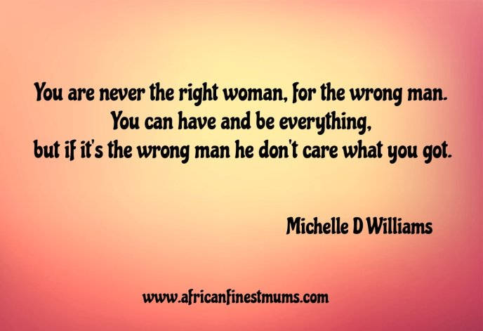 Africanfinestmums - Quote of the week - Right woman, wrong man