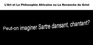 Philosophie Africaine, Art, le Griot, Sartre