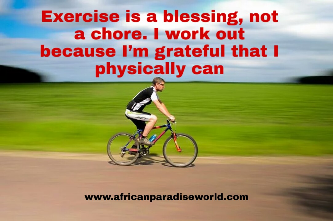 Exercise is a blessing quote