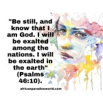 Be Still And Know That I Am God — It's Time For Your Victory