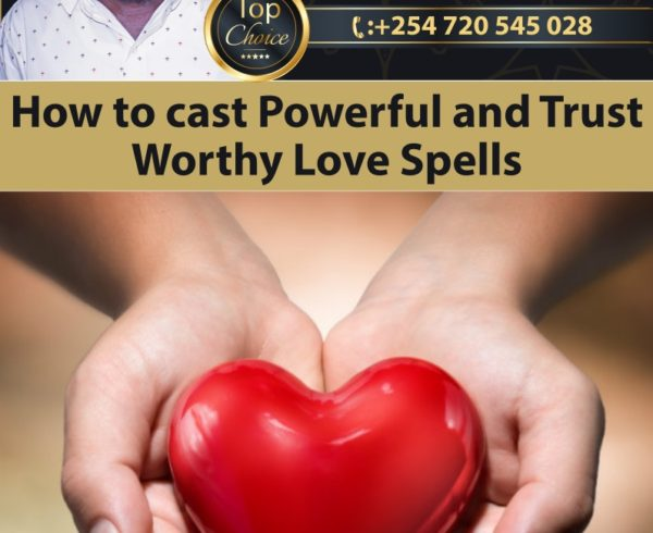 How to cast Powerful and Trust Worthy Love Spells
