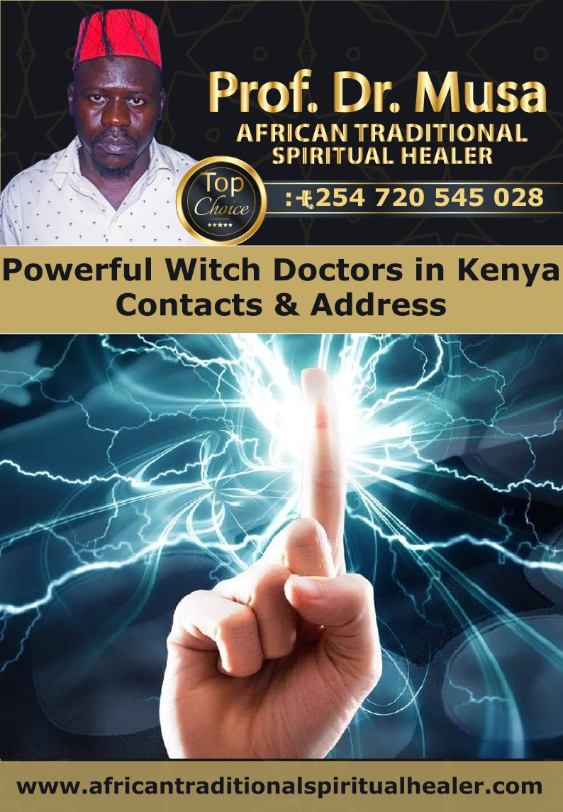 Powerful Witch Doctors in Kenya Contacts & Address