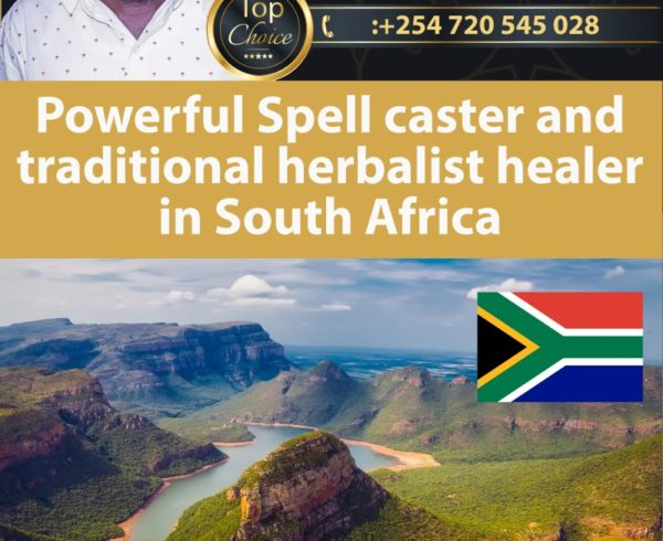 Powerful Spell caster and traditional herbalist healer in South Africa