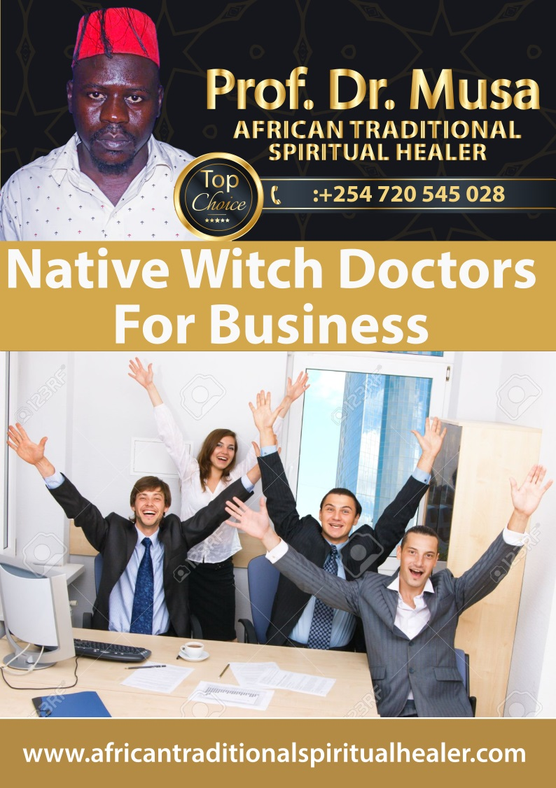 Native Witch Doctors For Business