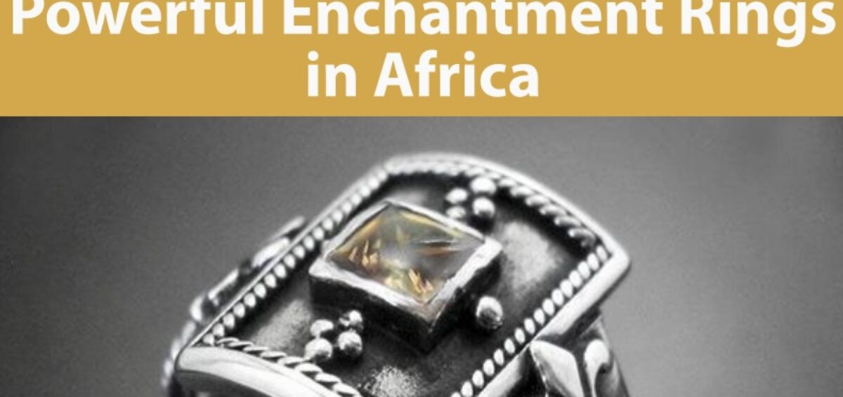 Powerful Enchantment Rings in Africa