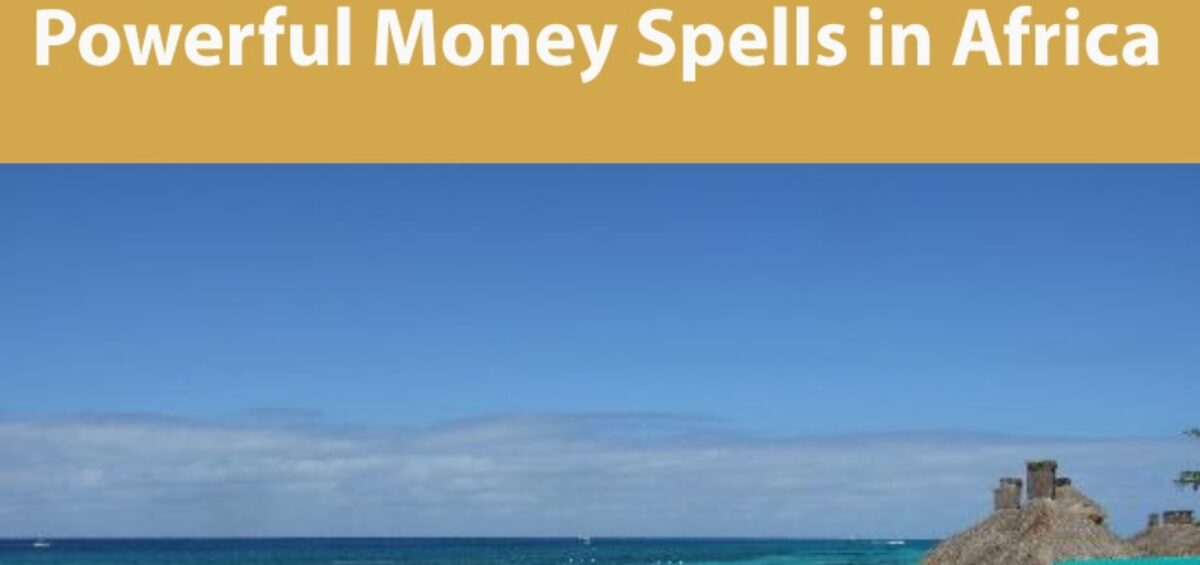 Powerful Money Spells in Africa