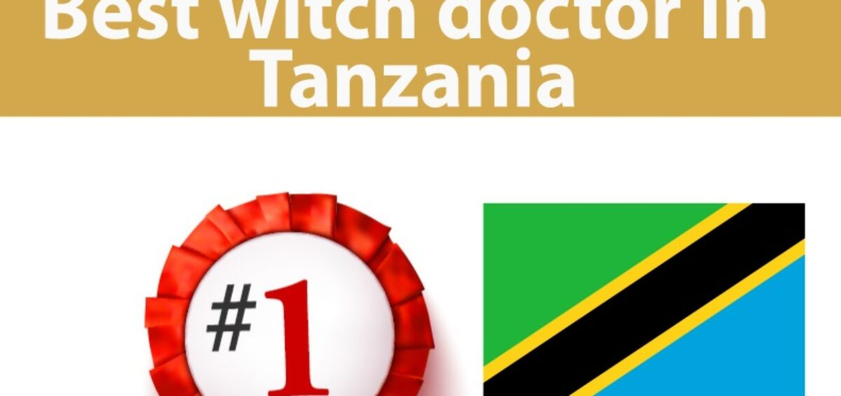 Best witch doctor in Tanzania