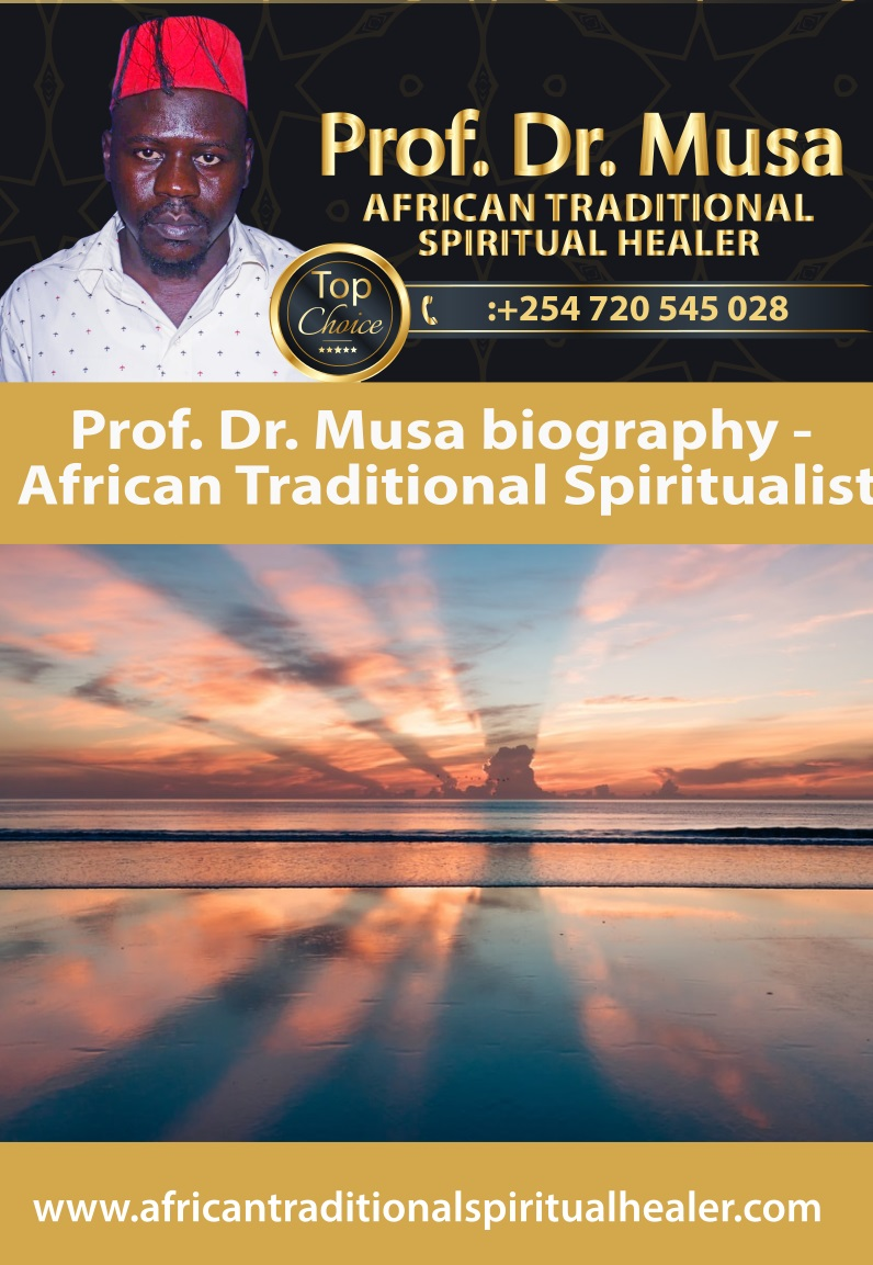 Prof. Dr. Musa biography - African Traditional Spiritualist