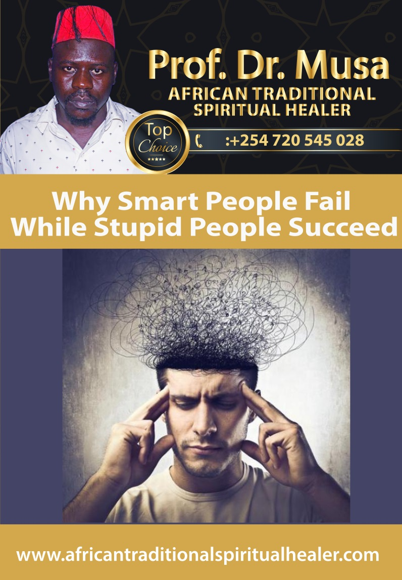 Why Smart People Fail While Stupid People Succeed
