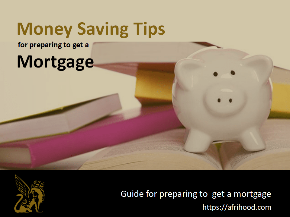Money Saving Tips For Preparing To Get A Mortgage