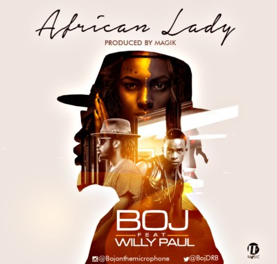 BOJ – African Lady Ft. Willy Paul