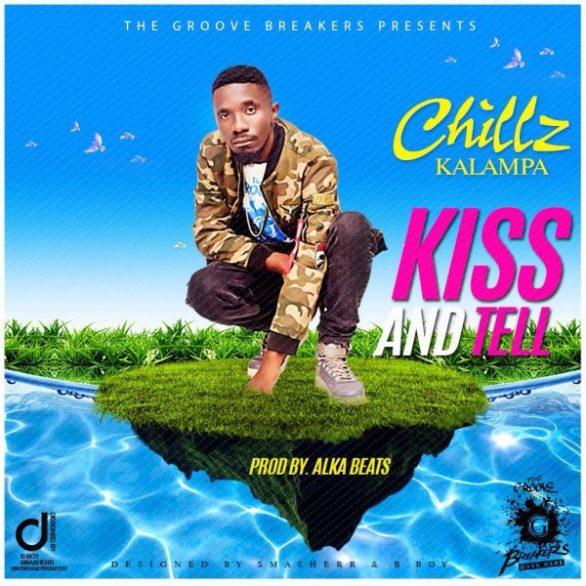 Chills Kalampa Kiss and Tell Prod. Alka Beats 600x600 Chills Kalampa   Kiss and Tell (Prod. Alka Beats)[1707]
