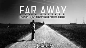Fancy K SA - Far Away (feat. Tshepiso & Kessi) 2017
