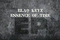 Blaq Keyz - Essence Of Time EP