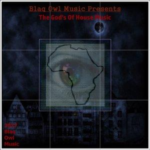 Blaq Owl - The God's of House Music