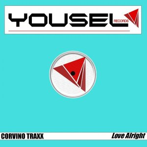 Corvino Traxx - Love Alright (Original Mix) 2017