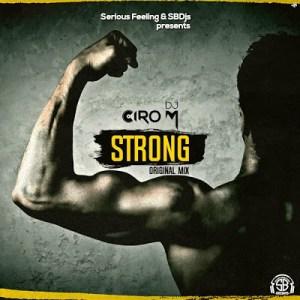 DJ Ciro M - Strong (Original Mix) 2017