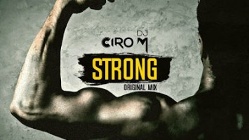 DJ Ciro M - Strong (Original Mix) 2017