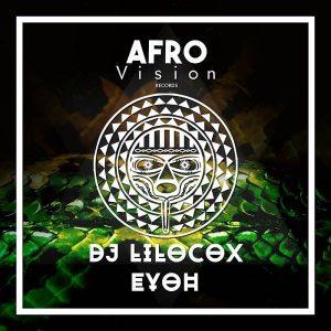 DJ Lilocox - Eyoh / Afro Vision