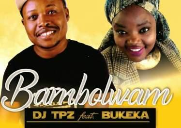 DJ Tpz - Bambolwam (feat. Bukeka) 2017