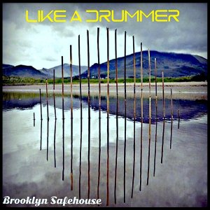 Brooklyn SafeHouse - Like A Drummer