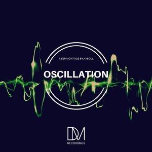 Deep Montage, KaySoul - Oscillation (Em Ex Remix)