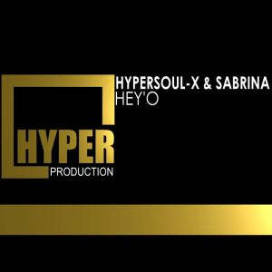 HyperSOUL-X & Sabrina - Hey'O