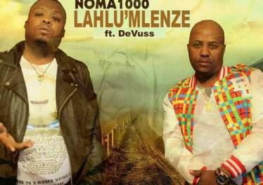 Sdudla Noma1000 - Lahl'umlenze (feat. De Vuss)