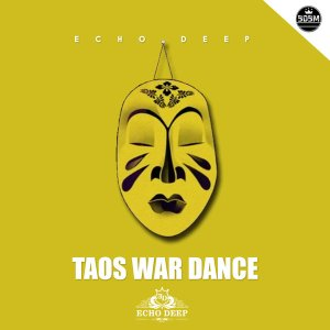 Echo Deep - Taos War Dance