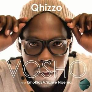 Qhizzo - Vosho feat. EmoKidSA & Siziwe Ngema