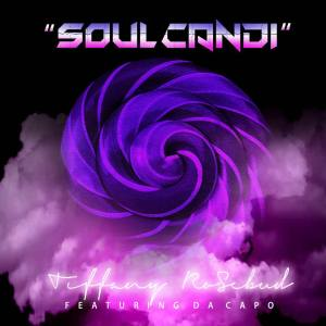 Tiffany Rosebud - Soul Candi (feat. Da Capo)