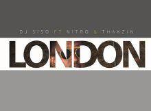 Dj Siso ft Nitro & Dj Thakzin - London (Original)