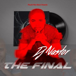Dj Nastor - The Final (Da Cord's Afro Remix)